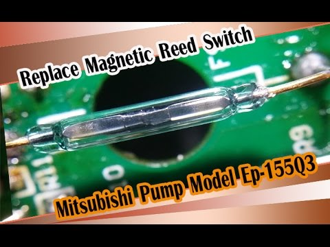 DIY | Replace Magnetic Reed Switch for Mitsubishi Pump Model Ep-155Q3 | Lamun Softly