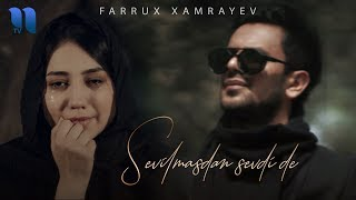 Farrux Xamrayev - Sevilmasdan sevdi de   Фаррух Хамраев - Севилмасдан севди де