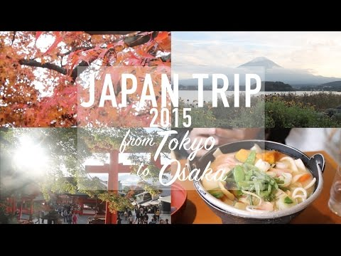 JAPAN TRIP│From TOKYO To OSAKA