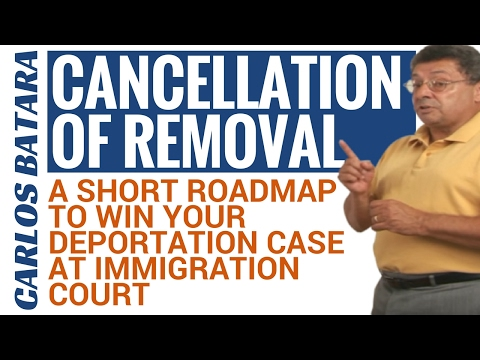 Cancellation Of Removal - A Short Roadmap To Win Your Deportation Case At Immigration Court