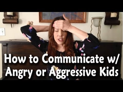 How to Communicate With Angry or Aggressive Kids