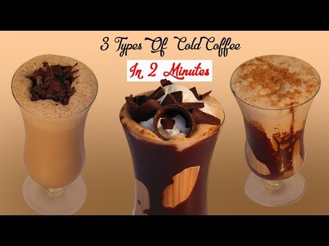 3 Types Of Cold Coffee Recipes In 2 Minutes At Home – How To Make Easy Cold Coffee In 2 Minutes