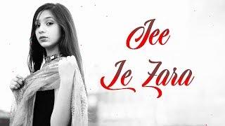 Jee Le Zara   Adrita Jhinuk   Romantic Song   Album Hits
