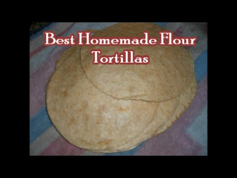 Best Flour Tortillas