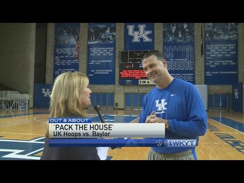 Out & About: Pack the House, UK Hoops vs Baylor 4pm