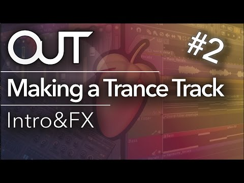 Making a Trance Track #2 - Intro and FX