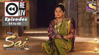 Weekly Reliv - Mere Sai - 22nd Jan to 26th Jan 2018 - Episode 84 to 88