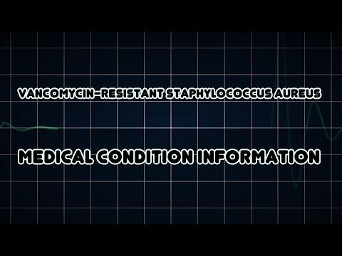Vancomycin-resistant Staphylococcus aureus (Medical Condition)