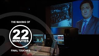 Get it to air! Making the final touches | The Making of 22 Minutes