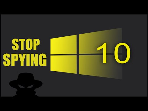 Stop Windows 10 From Spying on You