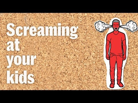 What happens when you scream at your kids?