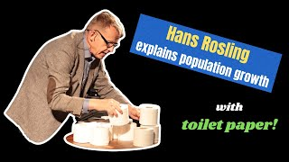 Hans Rosling Explains Population Growth with Toilet Paper