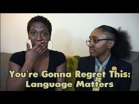 You're Gonna Regret This: Language Matters!