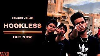 HOOKLESS ( Official Video) | Sanchit Johar Ft. Taran Kataria | 2018