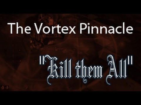 Kill them All - Vortex Pinnacle solo as a 81 DK.