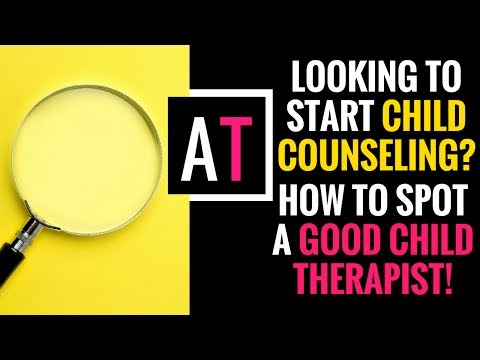 Looking to Start Child Counseling? How to Spot a Good Child Therapist!