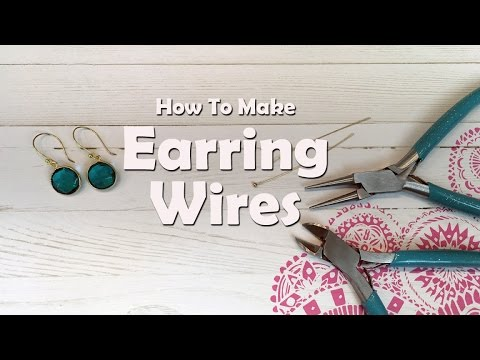 How To Make Jewelry: How To Make Earring Wires