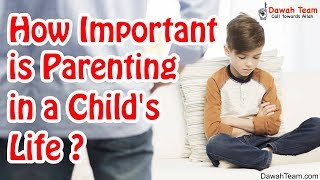 How Important is Parenting in a Child
