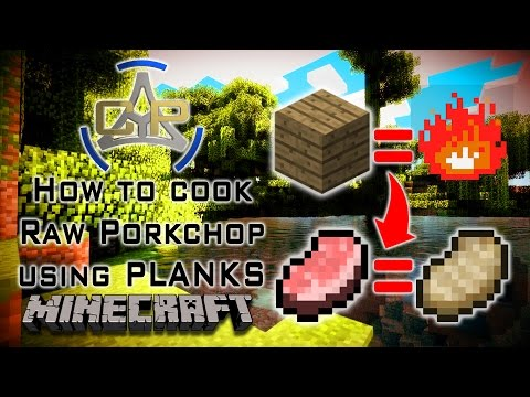 How to cook Raw Porkchops on (MINECRAFT) using Planks