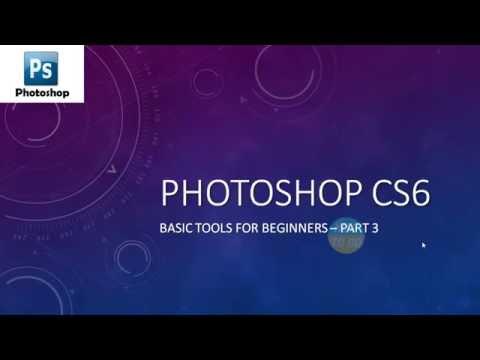 Learn Photoshop CS6   Basics for Beginners   Part 3