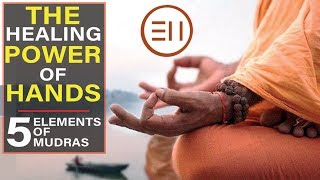 The Healing Power Of Hands   Mudras of The 5 Elements [All You Need to Know Right Now!]