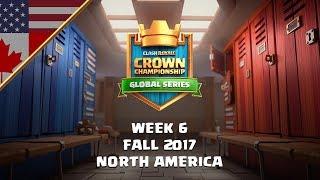Clash Royale: Crown Championship NA Top 10 - Week Six | Fall 2017 Season