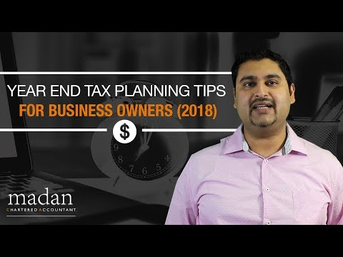Year End Tax Planning Tips for Business Owners (2018)