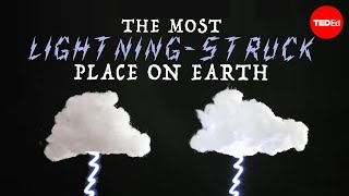 The most lightning-struck place on Earth - Graeme Anderson
