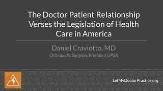 The Doctor Patient Relationship Verses the Legislation of Health Care in America