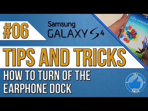 Samsung Galaxy S4 Tips and Tricks #6: How to Turn off the Earphone Dock