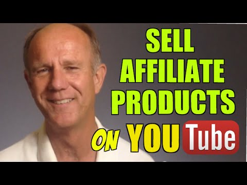 How To Sell Affiliate Products Using YouTube Videos
