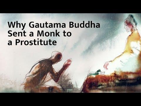 Why Gautama Buddha Sent a Monk to a Prostitute – Sadhguru