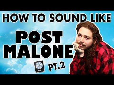 How to Sound Like POST MALONE -