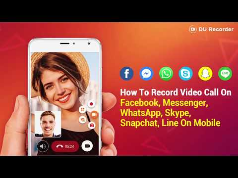 How to Record Video Call on WhatsApp, Facebook Messenger, Skype, Line, Snapchat...on Android
