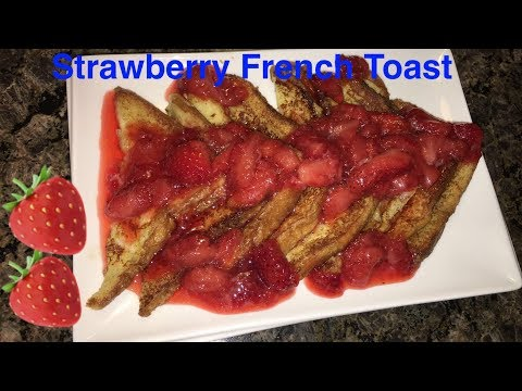 How to Make: Strawberry French Toast
