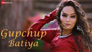 Gupchup बतियां - Official Music Video | Shuchita Vyas