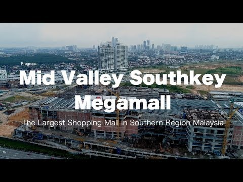 Mid Valley Southkey Megamall Johor Bahru - Progress as 28 May 2018