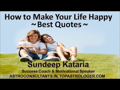 How to Make Your Life Happy -- Best Quotes