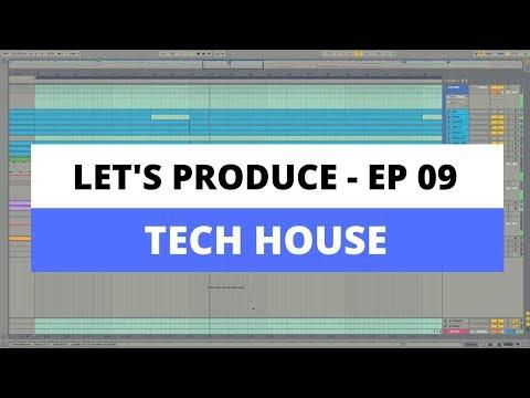 Let's produce - Episode 09: Tech House Ableton Live Tutorial