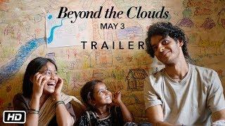 Beyond The Clouds - Trailer #3 | Ishaan | Malavika | Majid Majidi | Releasing 3rd May