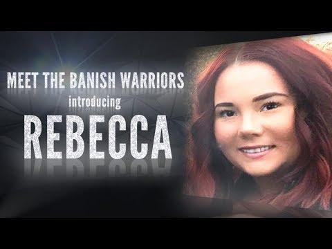 Meet the Banish Warriors Part 3 - Introducing: Rebecca