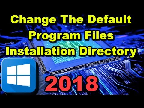 How to Change the Default Program Files Installation Directory Location for Any Windows