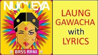 Laung Gawacha Ft Avneet Khurmi with LYRICS | NUCLEYA | BASS RANI | Full Album