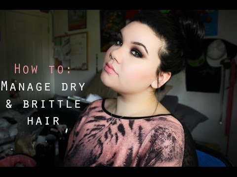 How To: Manage Dry/Brittle Hair