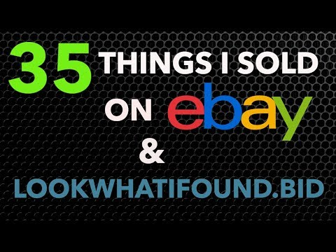35 Things I Sold on eBay & www.Lookwhatifound.bid
