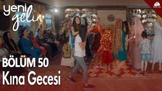 Download Yeni Gelin - ŞirBar (Şirin & Baran) Kına Gecesi / 50.Bölüm Video