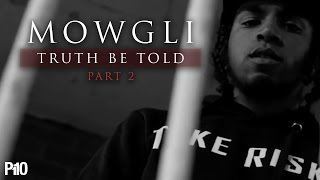 P110 - Mowgli - Truth Be Told (Part 2) [Music Video]
