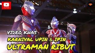 Karnival Upin Ipin 2015 - Ultraman Ribut [OFFICIAL VIDEO]