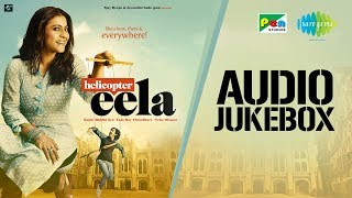 Helicopter Eela | All Songs | Audio | Full Album | Yaadon Ki Almari | Mumma Ki Parchai | Dooba Dooba