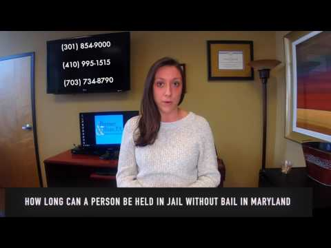 How Long Can a Person be Held in Jail Without Bond in Maryland?